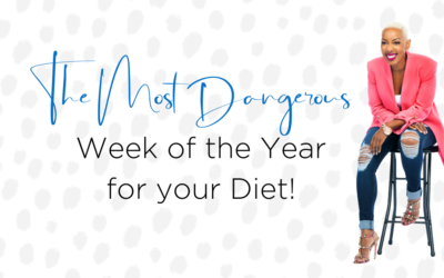 The Most Dangerous Week of the Year for your Diet!
